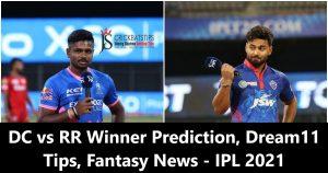 DC vs RR Winner Prediction, Dream11 Tips, Fantasy News - IPL 2021