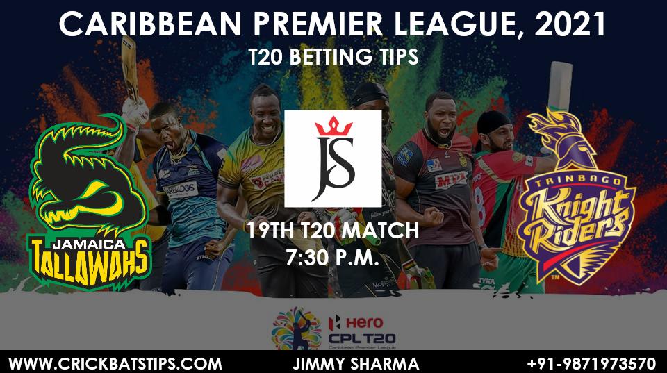 Jamaica Tallawahs vs Trinbago Knight Riders, 19th Match CPL T20 2021 JTvTKR 19th Match Betting Tips to Win match