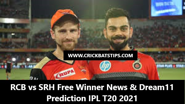 RCB vs SRH Free Winner News & Dream11 Prediction IPL T20 2021